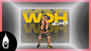 FY - Woh MegaMix ft. Mad Clip x Light x Mente Fuerte x Hawk x Billy Sio - Official Music Video